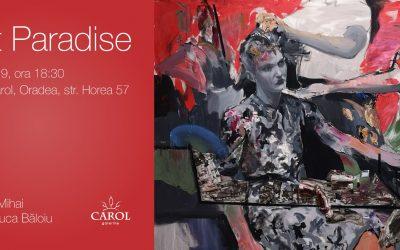 Lost Paradise, expozitie la Galeriile Carol Oradea